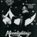 Moonlighting: A snazzy, screwball comedy (1986)