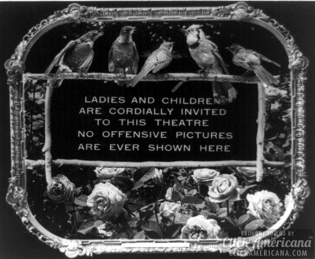 Ladies and children are cordially invited to this theatre. No offensive pictures are ever shown here