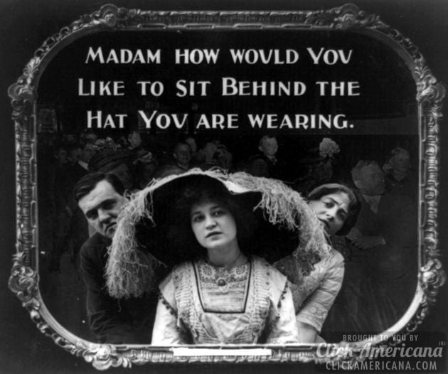 Madam, how would you like to sit behind the hat you are wearing