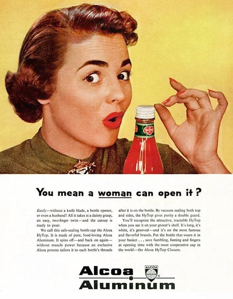 1953 Sexist vintage ad - You mean a woman can open it - Alcoa Aluminum
