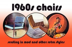 1960s chairs in mod and other retro styles