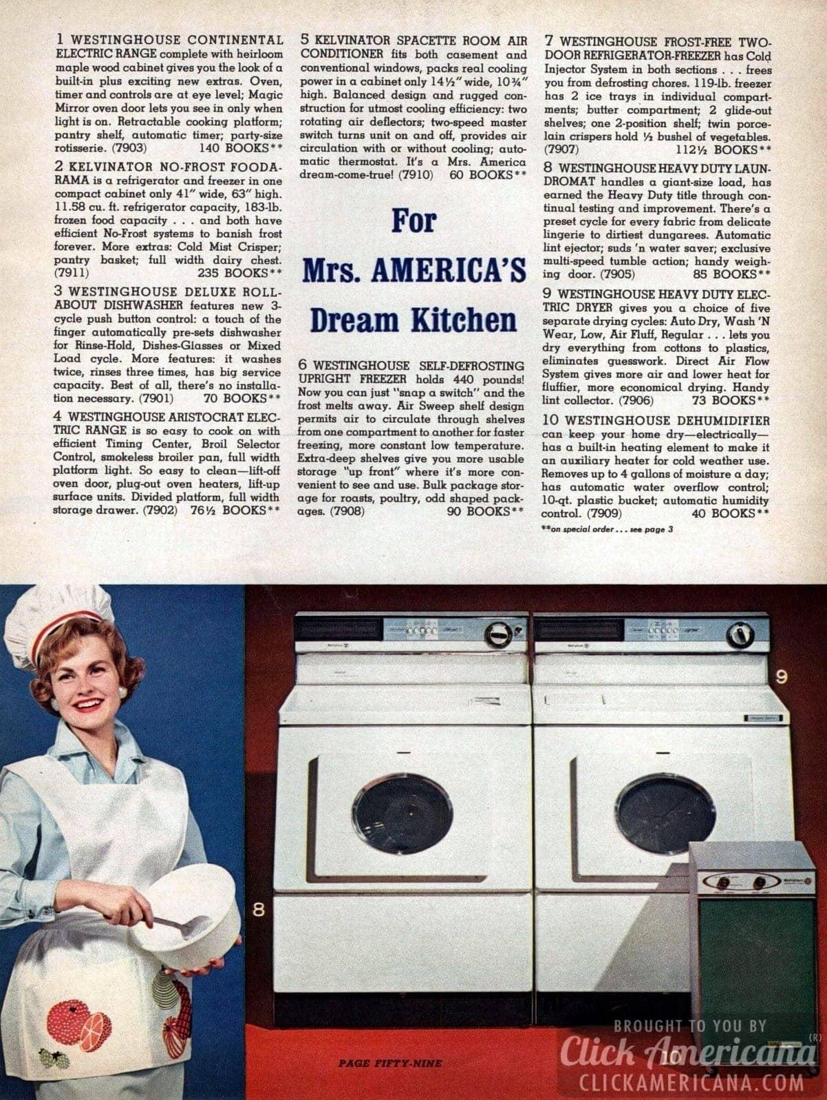For Mrs America's Dream Kitchen: Appliances - range, dishwasher, air conditioner