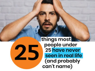 25 things most people under 25 have never seen in real life