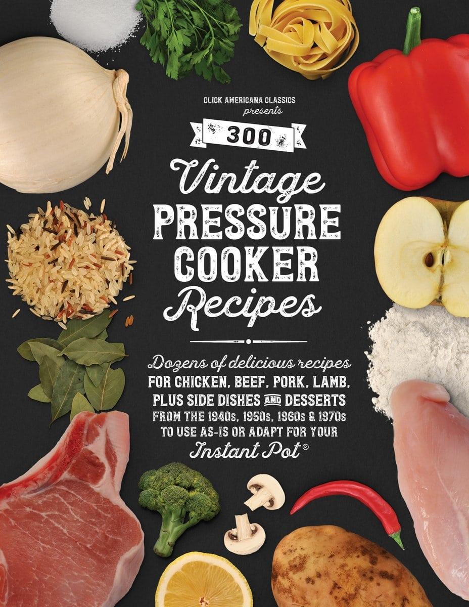 300 Vintage Pressure Cooker Recipes COVER