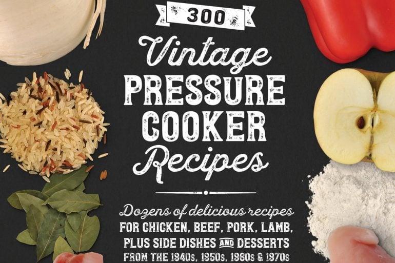 300 Vintage Pressure Cooker Recipes (ebook)