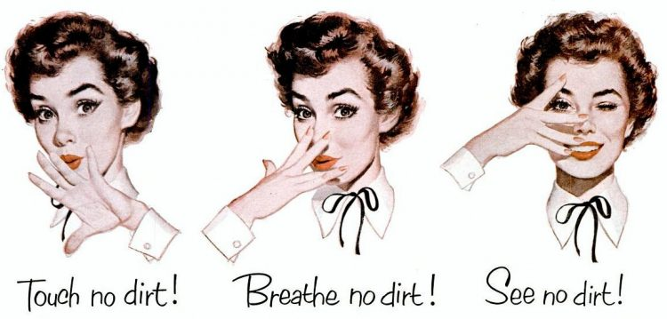 50s housewife - Touch - breathe - see no dirt