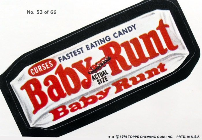 Baby Runt candy - Vintage Wacky Packs stickers (1979)