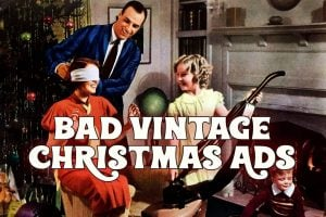 Bad vintage Christmas ads