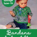 Bandana baby clothes How to make them, retro-style