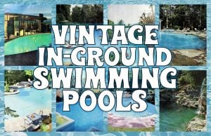 Beautiful vintage in-ground swimming pools