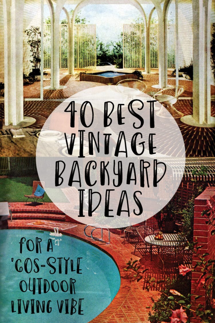 Best vintage backyard ideas from the 60s