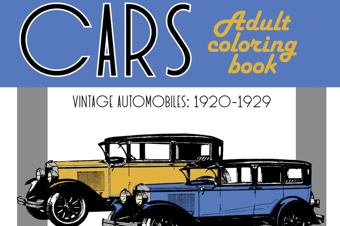 Classic Cars Adult Coloring Book 2 Vintage Automobiles (1920-1929)