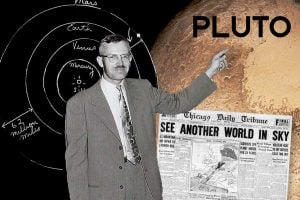 Clyde Tombaugh with Pluto and news headlines