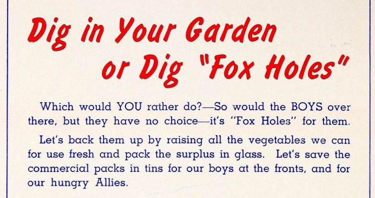Dig in your garden or fox holes - WWII