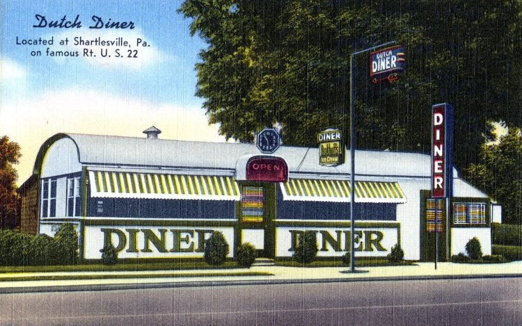 Dutch Diner, located at Shartlesville, Pa. on famous Rt. U. S. 22