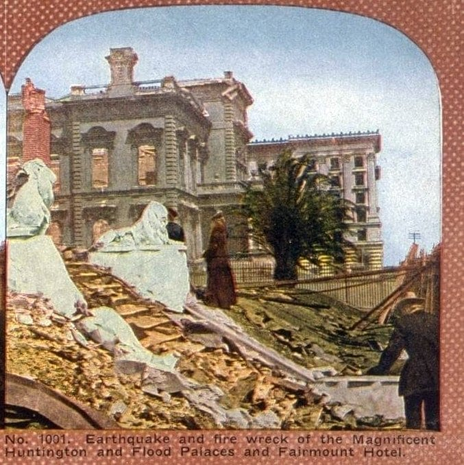 Earthquake and fire wreck of the Magnificent Huntington and Flood Palaces and Fairmont Hotel
