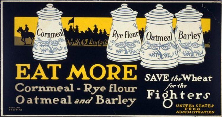 Eat more cornmeal, rye flour, oatmeal, and barley 1917