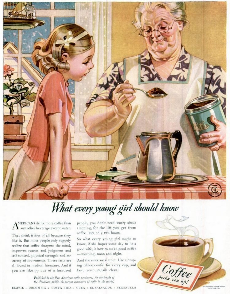 Every young girl should know how to make coffee - 1940