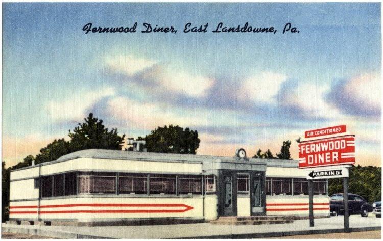 Fernwood Diner, East Lansdowne, Pa.