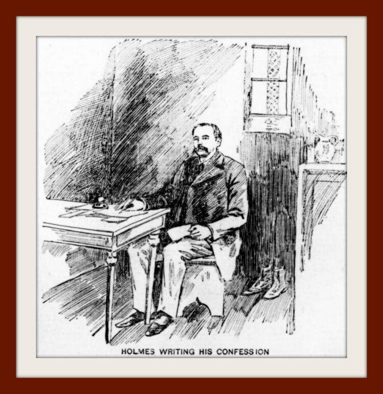 H H Holmes murder case - 1896 -Writing confession