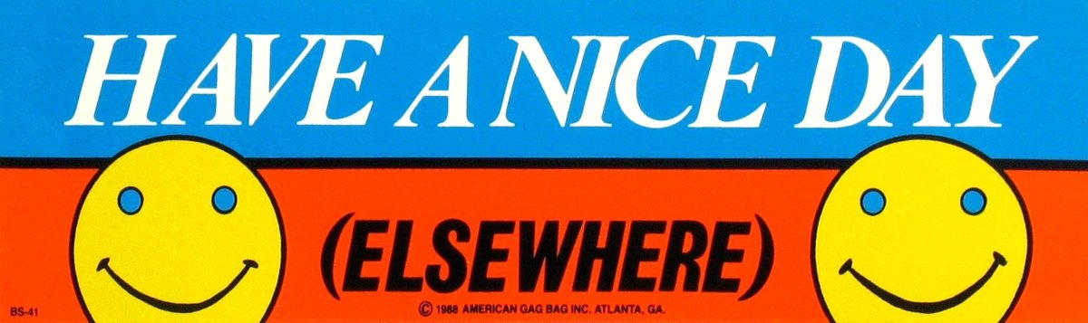 Have a nice day - Elsewhere - vintage bumper sticker (1980s)