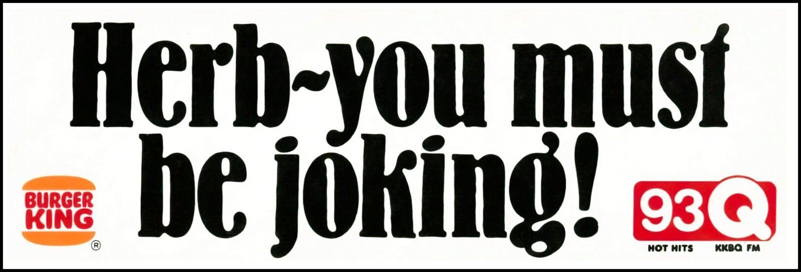 Herb you must be joking - Vintage Burger King bumper sticker