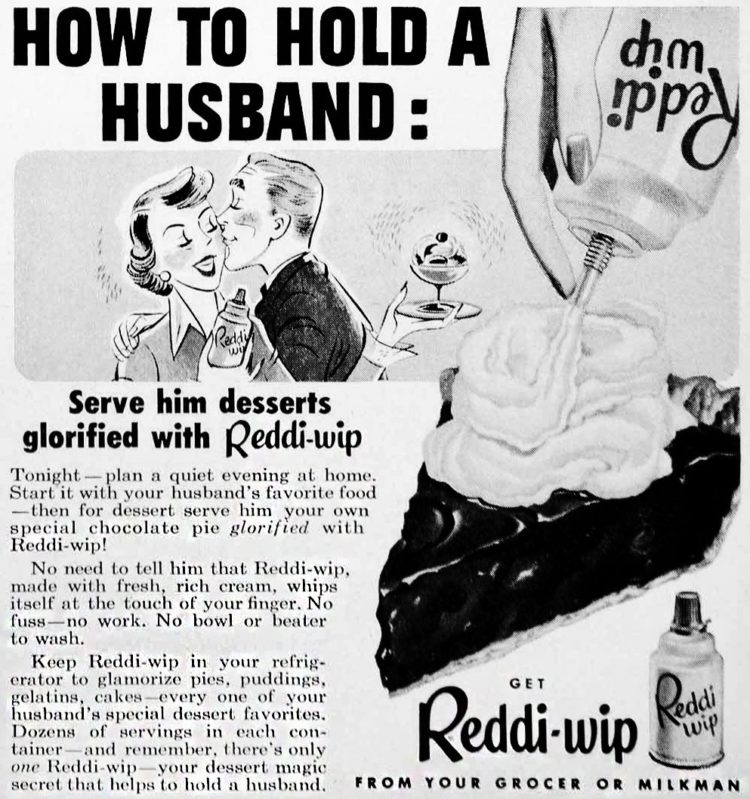 How to hold a husband - Reddi Wip - Sexist vintage ad from 1951