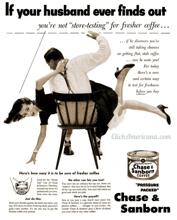 If your husband ever finds out - Chase and Sanborn coffee - Life Aug 11, 1952