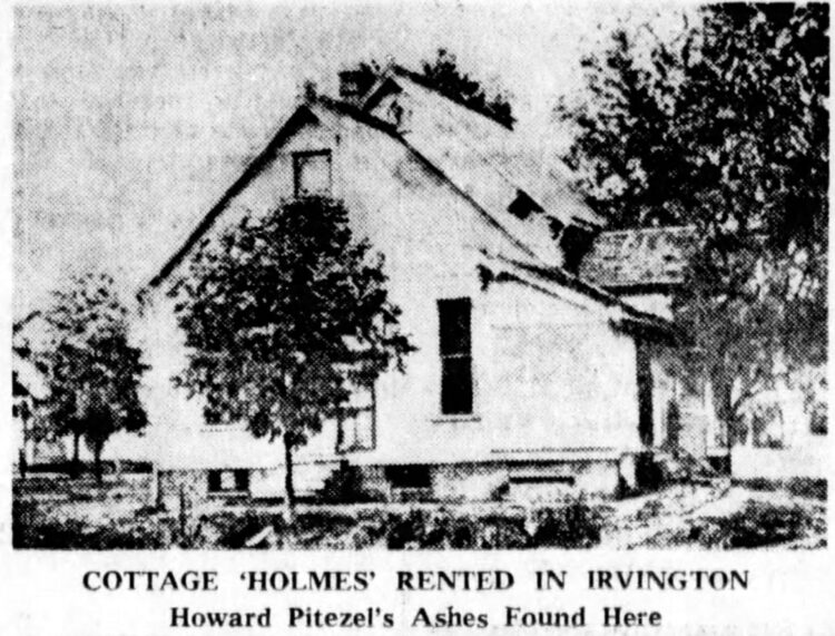 Irvington cottage Holmes rented and where Howard Pitezel's ashes were found
