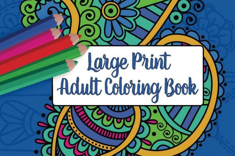 Large Print Adult Coloring Book #1 Big, Beautiful & Simple Designs