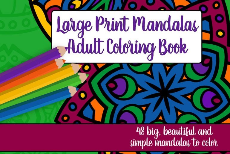 Large Print Adult Coloring Book 3 Big, Beautiful and Simple Mandalas