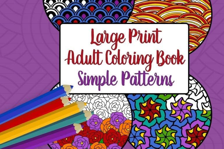 Large Print Adult Coloring Book 4 Big, Beautiful Simple Patterns