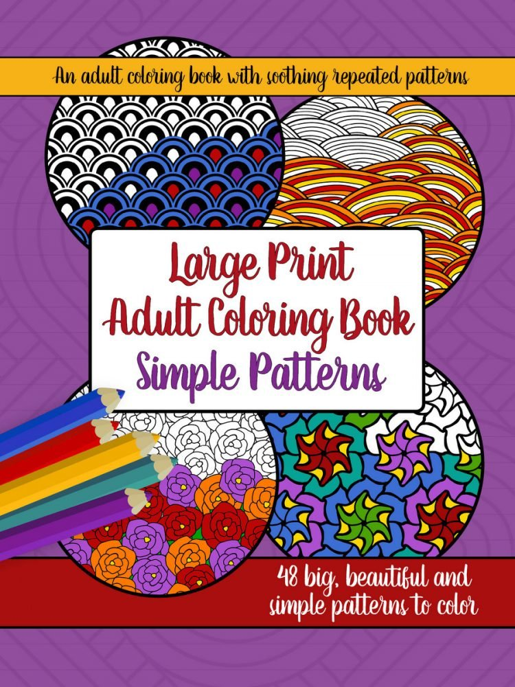 Large Print Adult Coloring Book Big, Beautiful & Simple Patterns