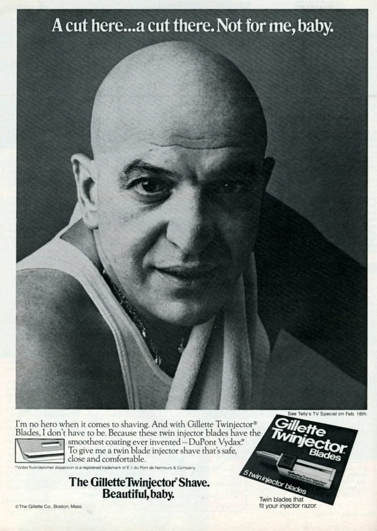 Not for me, baby Telly Savalas Gillette 1976