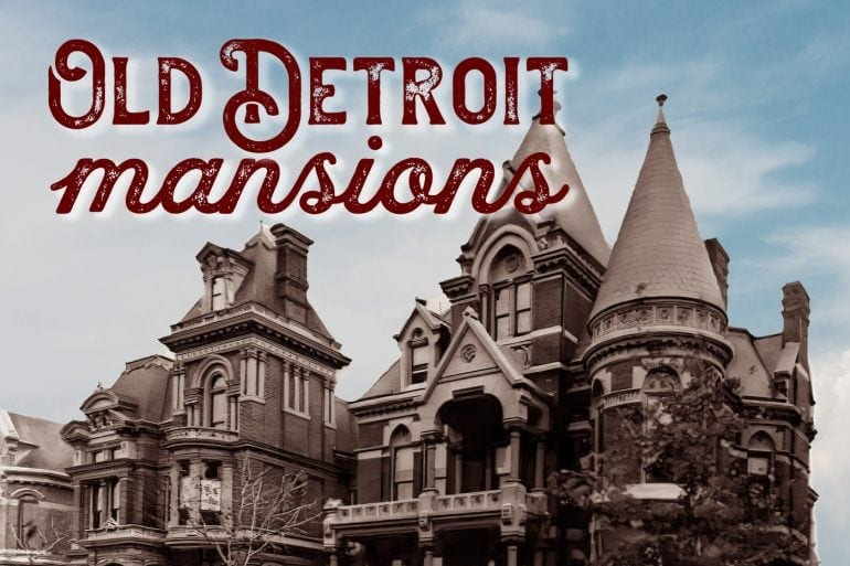 Old Detroit mansions from the early 1900s