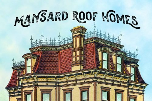 Old-fashioned Second Empire-style mansions & mansard roof homes