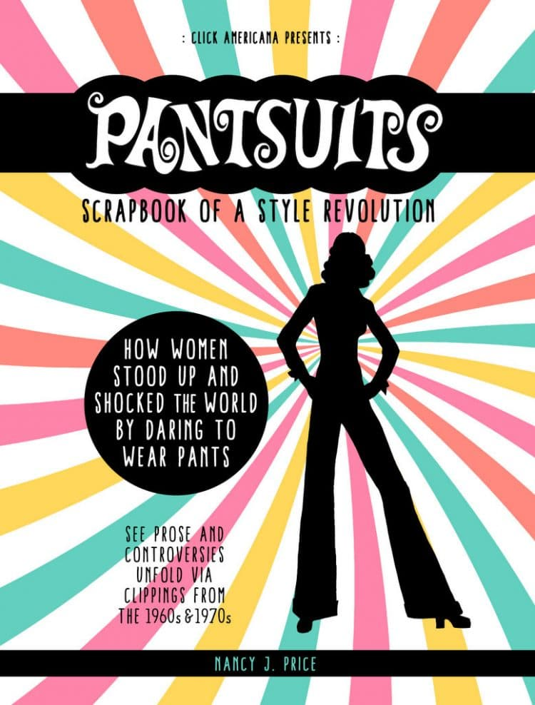 Pantsuits Scrapbook of a Style Revolution book cover