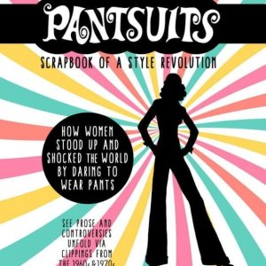 pantsuits-scrapbook-of-a-style-revolution-book-cover