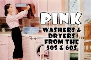 Pink washers and dryers from the 50s-60s