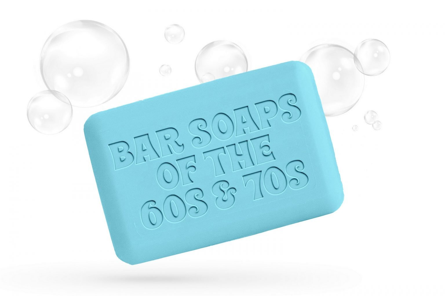 Popular bar soaps from the 60s and 70s