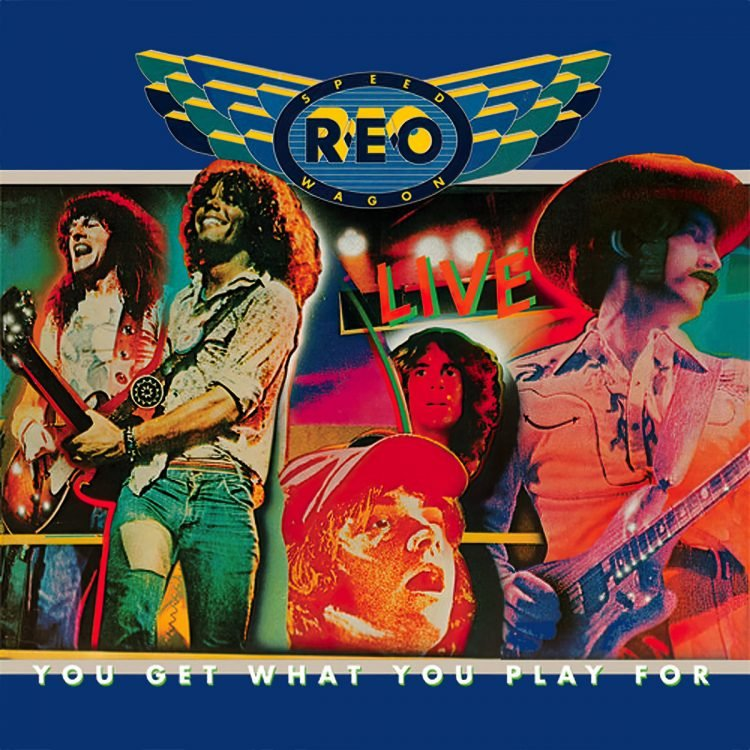 REO Speedwagon - You Get What You Play For album
