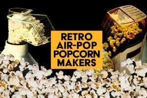 Retro air-pop popcorn makers