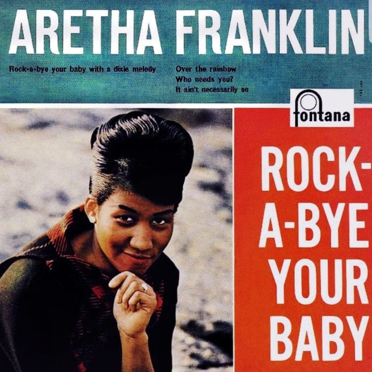 Rock-a-Bye Your Baby with a Dixie Melody - Aretha Franklin