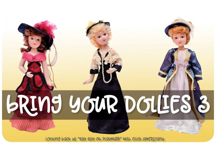 Say Say Oh Playmate - Bring your dollies three - at Click Americana