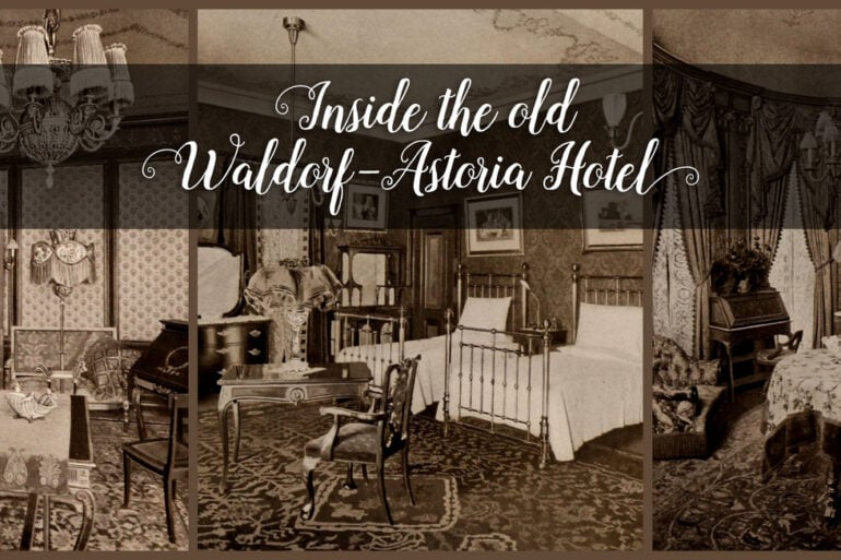 See the rooms at the elegant old Waldorf-Astoria Hotel (1903)