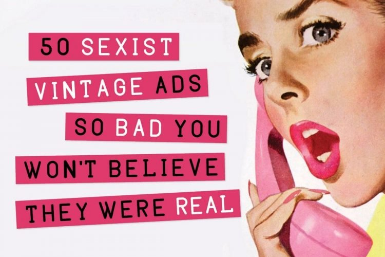 50+ sexist vintage ads so bad, you almost won't believe they
