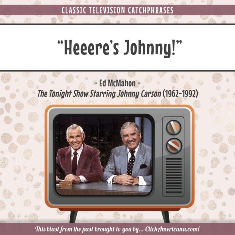 Heeere's Johnny! - Johnny Carson intro