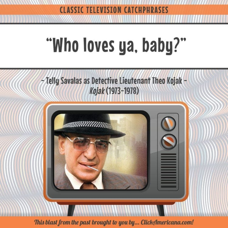 Kojak - Who loves ya baby?