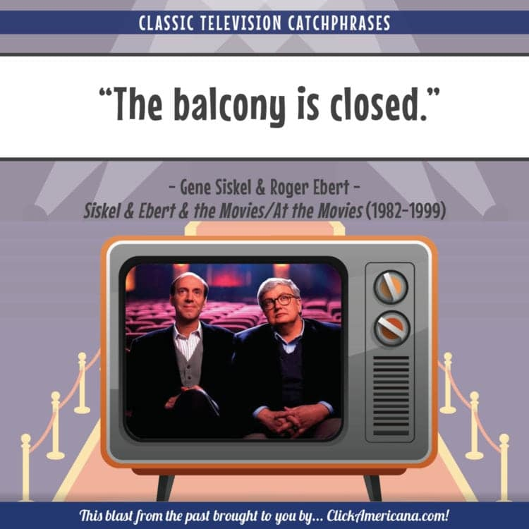 TV catchphrases of the '80s - The balcony is closed - Siskel and Ebert