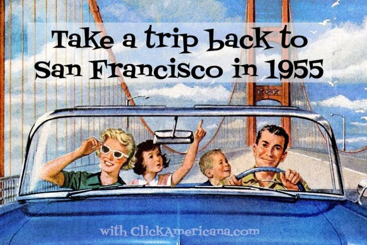 Take a trip back to San Francisco in 1955